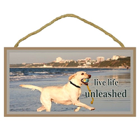 Live Life Unleashed - Inspirational Wooden Sign